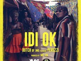 Butch Of JMG – Idi Ok ft Peruzzi