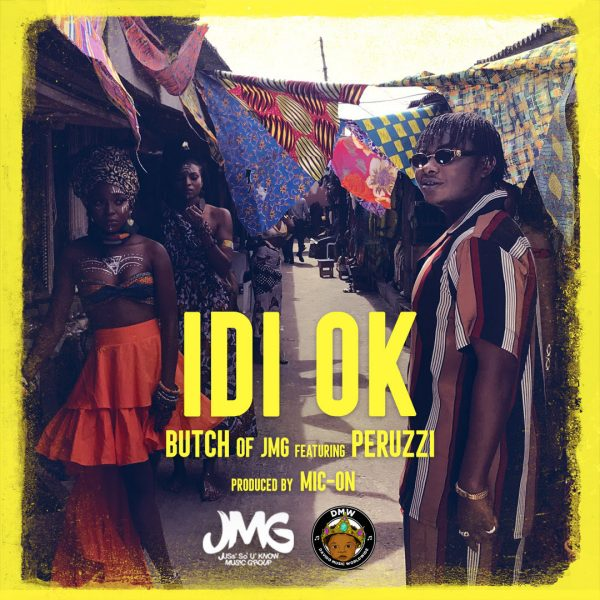 Butch Of JMG – Idi Ok ft Peruzzi