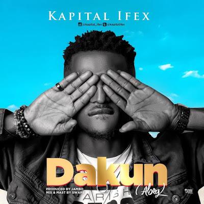 Kapital Ifex - Dakun (Abeg)