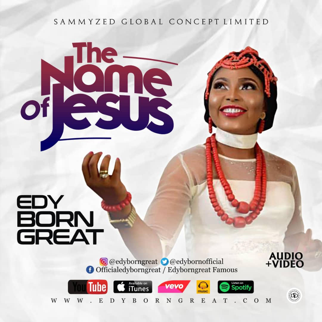 EdyBornGreat - The Name Of Jesus