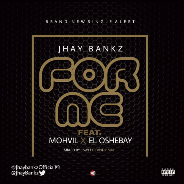Jhay-Bankz-Ft.-Mohvil-X-El-Oshebay-For-Me Audio Music