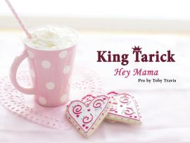 King Tarick - Hey Mama