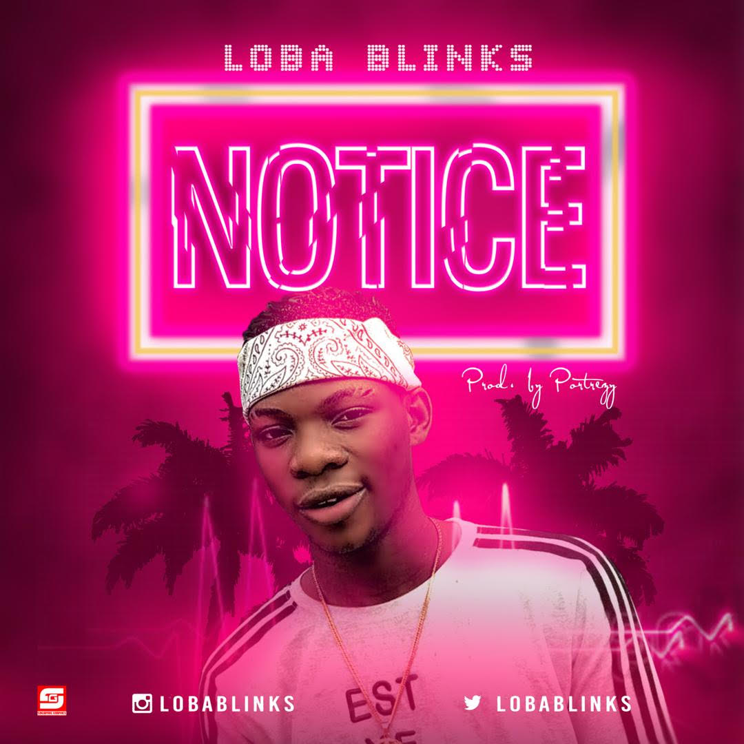 Loba Blinks - Notice (Prod. by Portrezy)