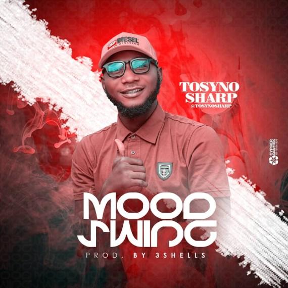 Tosyno Sharp - Mood Swing