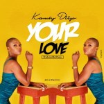 Kamsy Diip – Your Love