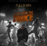 Fullborn – Give Them The Dance