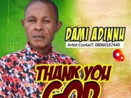 Dami Adinnu – Thank You God