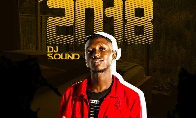 MIXTAPE: DJ Sound - Best Of 2018 (Mix)