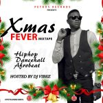 MIXTAPE: Dj Vibez – XMas Fever Mix