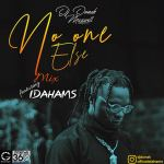 MIXTAPE: DJ Donak ft. Idahams – No One Else Mix