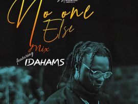 MIXTAPE: DJ Donak ft. Idahams - No One Else Mix