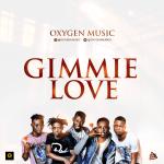 Oxygen Music - Gimmie Love