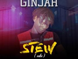Ginjah - Stew (Oobe)