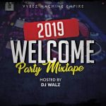 MIXTAPE: Dj Walz – 2019 Welcome Party Mix