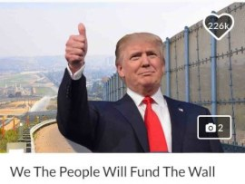 "GoFundMe?to refund all donations made for the? ""Trump Wall"" campaign?after falling short of its $1billion goal"