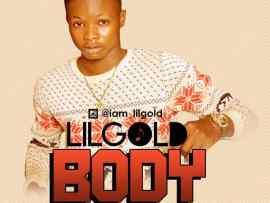 Lil Gold – Body (Gbe Body)