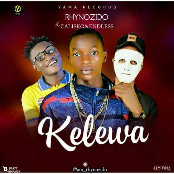 Rhynozido Ft. Calisko & Endless – Kelewa