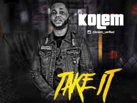 Kolem - Take It (Prod By Terry Pro)