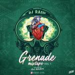 MIXTAPE: Dj Rash – Grenade Mix (Vol.1)