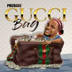 Phizbarz-Gucci-Bag Audio Music Recent Posts