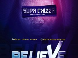 Supa Chizza - Believe (Prod. By Authentic)