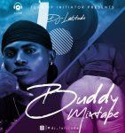MIXTAPE: DJ Latitude – Buddy Mixtape