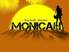 Kwayah Mazter - Monicah