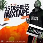 MIXTAPE: DJ Kholow – 25 Degrees Mixtape (Vol. 7)