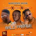 Makesense Musik ft. Flow P, Qbase, & Jaybaz - Malo Farawe