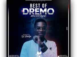 MIXTAPE Best Of Dremo Hosted By Dj Khalifa