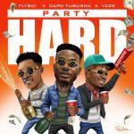 Ycee x Flyboi x Dapo Tuburna – Party Hard