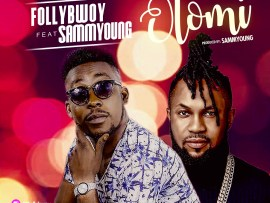 Follybwoy ft. Sammyoung - Olomi