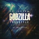 YL GetEm – Godzilla (Freestyle)