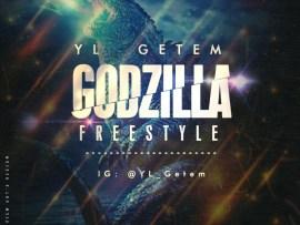 YL GetEm - Godzilla (Freestyle)
