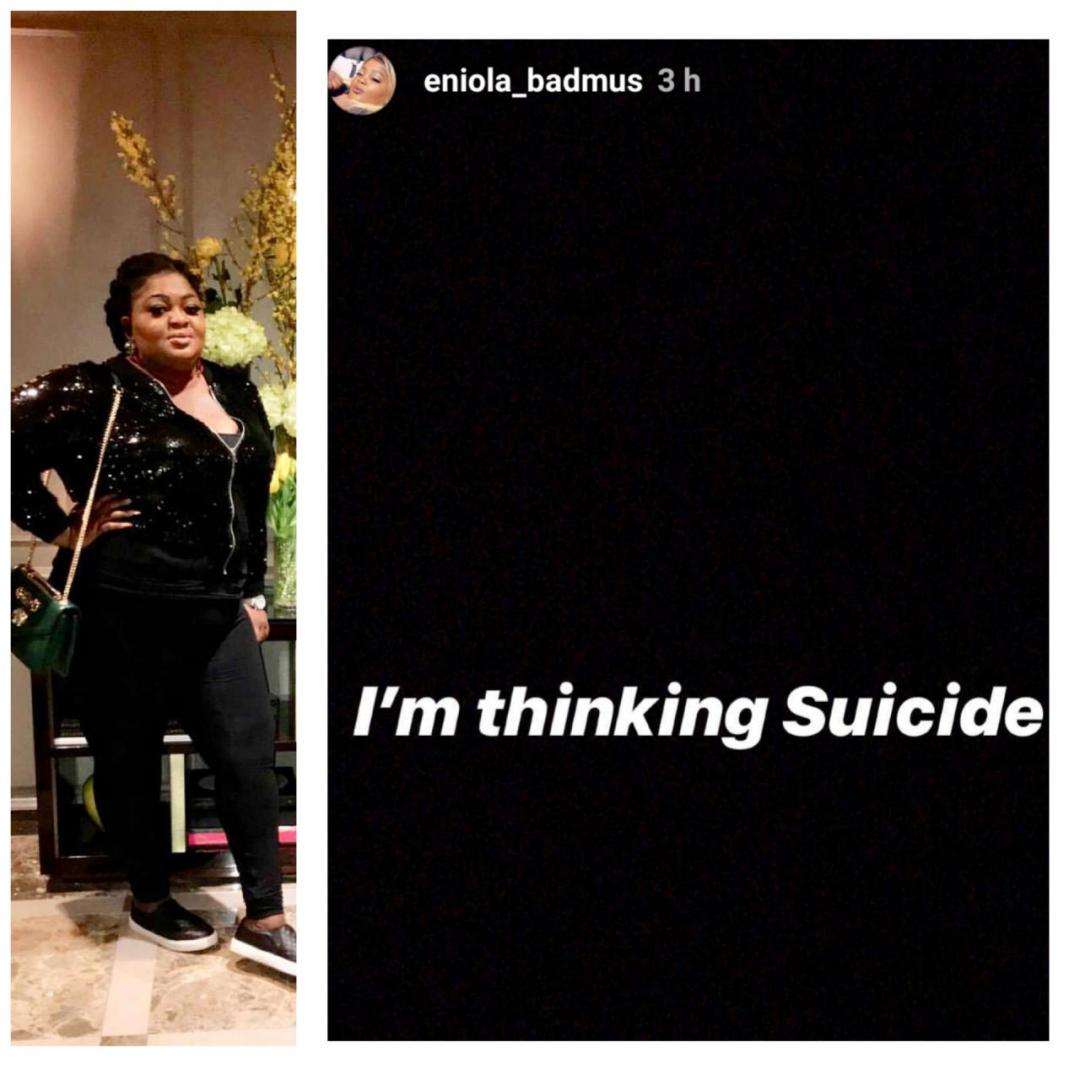 Actress Eniola Badmus says she is thinking of suicide