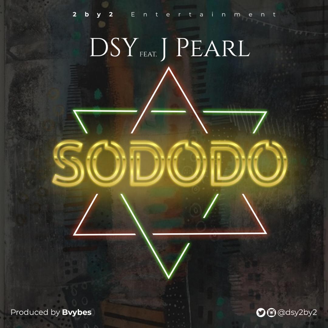 DSY ft. J Pearl - Sododo