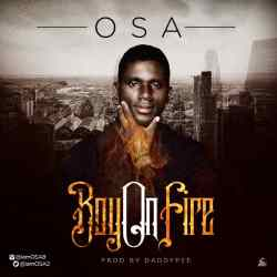 Osa - Boy on Fire (Prod By DaddyPee)