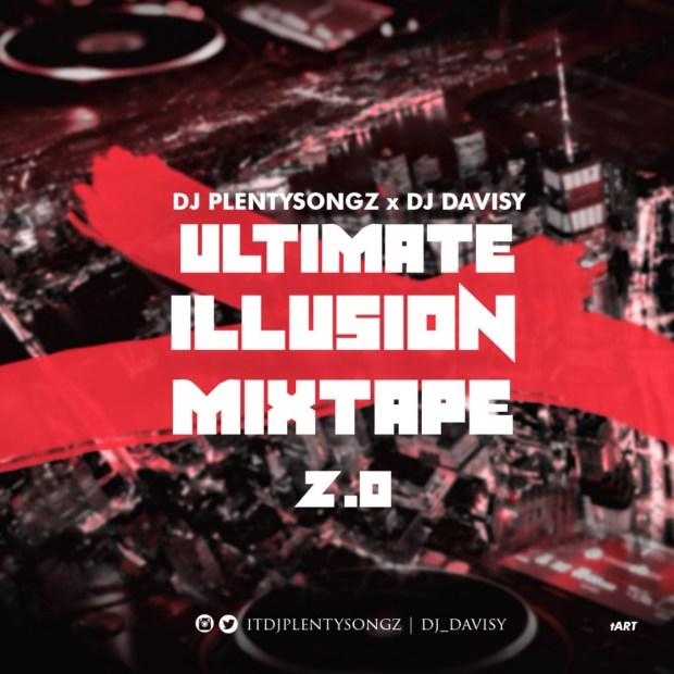 DJ PlentySongz x DJ Davisy Ultimate Illusion Mixtape 2.0
