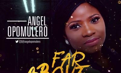 Angel Opomulero - Far Above (Prod By Kris B)