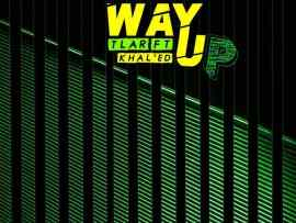 Tlar ft Khal'ed - Way Up