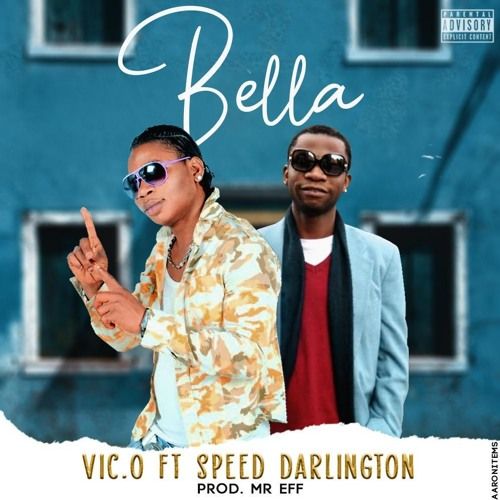 VIC O - Bella ft Speed Darlington