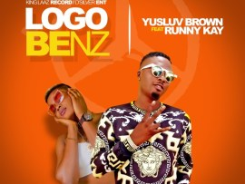 Yusluv Brown - Logo BenZ Ft. Runny Kay