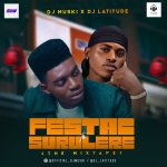 MIXTAPE: DJ Muski X DJ Latitude – Festac To Surulere (The Mixtape)