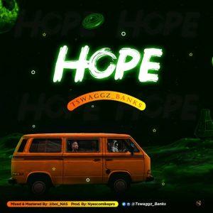 Tswaggz Banks - Hope