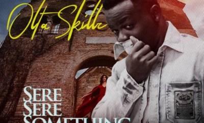 Olta Skillz - Sere Sere Something (SSS)