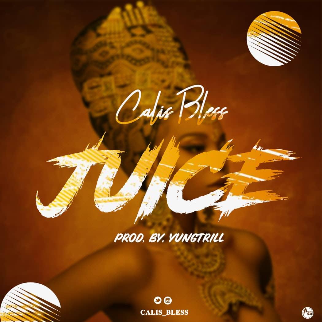 Calis Bless - Juice