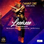 Danny Dre – Lesekese ft. Frankson Montana