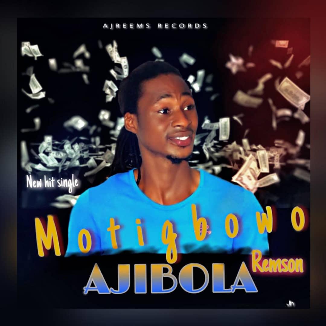 AjibolaRemson - Moti Gbowo