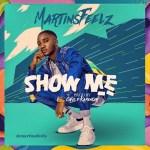 Martinsfeelz – Show Me