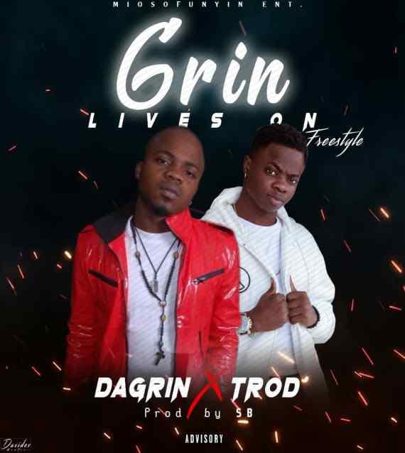 Dagrin x TROD - Grin Lives On